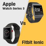 Apple Watch Series 3 vs Fitbit Ionic Specs