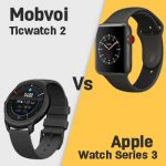 Mobvoi Ticwatch 2 vs Apple Watch Series 3
