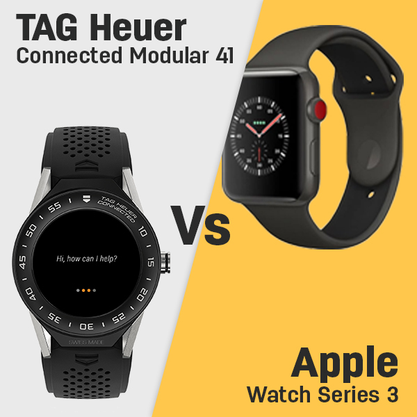 Tag Heuer Connected Modular 41 Vs Apple Watch Series 3