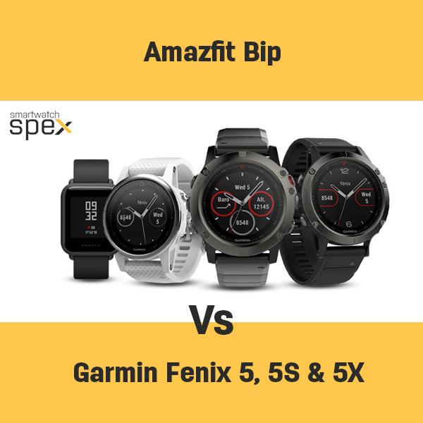 Compare Huami Amazfit Bip Vs Garmin Fenix 5 Vs 5s Vs 5x Specs